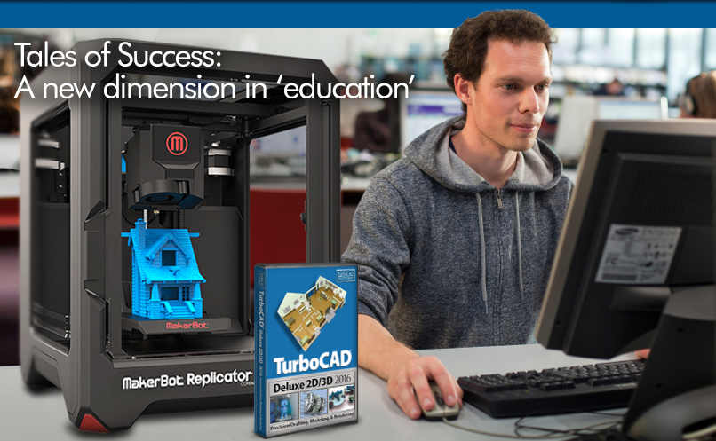 Tales of Success: TurboCAD and 3D printer student